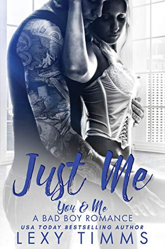 Just Me (You & Me - A Bad Boy Romance) (Volume 1)