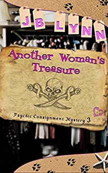 Another Woman's Treasure (Psychic Consignment Mystery Book 3) by [JB Lynn]