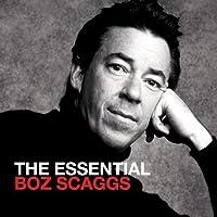 Essential Boz Scaggs by Boz Scaggs