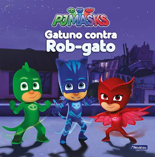 Gatuno contra Rob-gato (PJ Masks. Primeras lecturas
