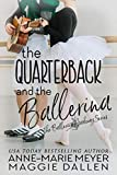 The Quarterback and the Ballerina: A Sweet YA Romance (The Ballerina Academy Book 1) (English Edition)