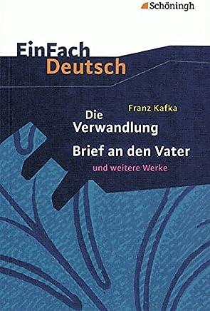 EinFach Deutsch Textausgaben Franz Kafka Die Verwandlung Brief an den Vater und weitere Werke Gynasiale Oberstufe by Elisabeth Becker