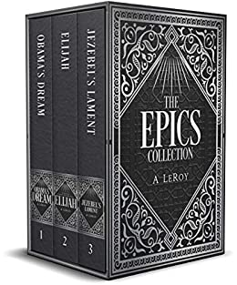 The Epics Collection: Bible-Inspired Epic Poetry in the Style of Dante, Shakespeare, and Homer by [A LeRoy]