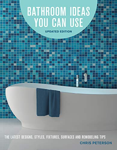Compare Textbook Prices for Bathroom Ideas You Can Use, Updated Edition: The Latest Designs, Styles, Fixtures, Surfaces and Remodeling Tips 2 Edition ISBN 9780760357804 by Peterson, Chris