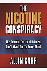 The Nicotine Conspiracy (Allen Carr's Easyway Book 32) Kindle Edition