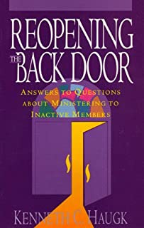 Reopening the Back Door : Answers to Questions about Ministering to Inactive Members by Kenneth C. Haugk (1992-09-01)