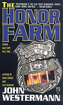 The Honor Farm by [John Westermann]