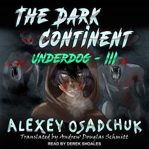 The Dark Continent Audiobook By Alexey Osadchuk, Andrew Douglas Schmitt - translator cover art