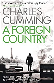 A Foreign Country: From the Sunday Times Top Ten bestselling author, a compelling spy action crime thriller you won't want...