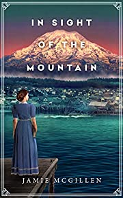 In Sight of the Mountain (The Rainier Series Book 1)