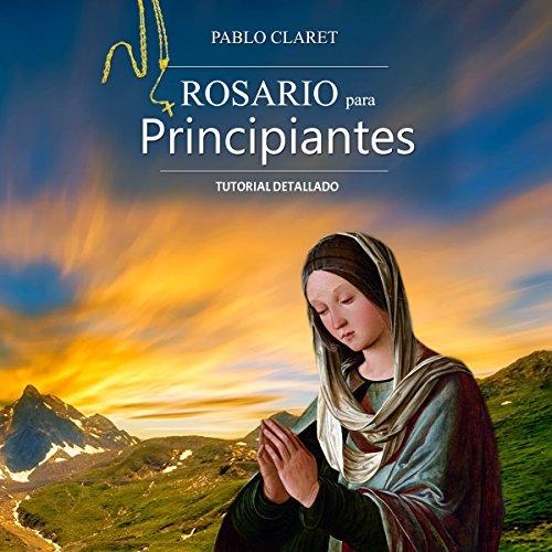 Rosario Para Principiantes: Manual Detallado (Devociones Católicas nº 1) [Rosary for Beginners: Detailed Manual (Catholic Devotion No. 1)] audiobook cover art