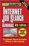 Adams Internet Job Search (6th (Adams Internet Job Search Almanac)
