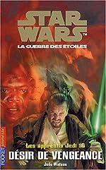 Star Wars - Les Apprentis Jedi, tome 16 : Désir de vengeance de Jude Waston