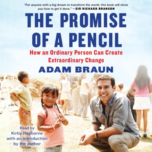 The Promise of a Pencil     How an Ordinary Person Can Create Extraordinary Change              By:                                                                                                                                 Adam Braun                               Narrated by:                                                                                                                                 Kirby Heyborne                      Length: 7 hrs and 32 mins     20 ratings     Overall 4.9