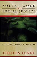 Social Work and Social Justice: A Structural Approach to Practice