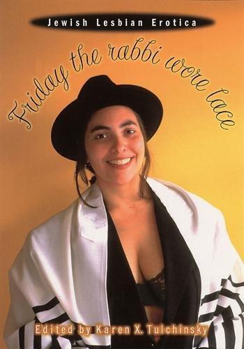 Friday the Rabbi Wore Lace: Jewish Lesbian Erotica