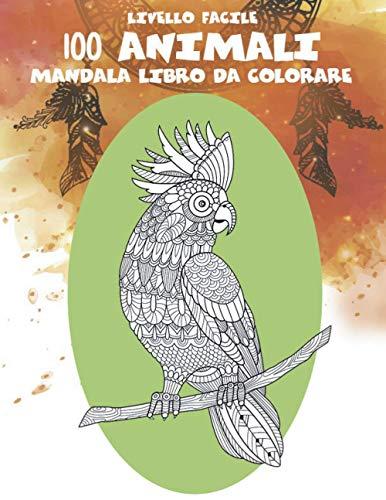 Mandala Libro da colorare - Livello facile - 100 Animali