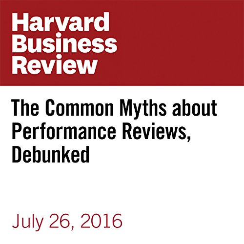 The Common Myths about Performance Reviews, Debunked audiobook cover art