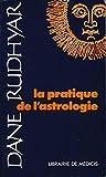 La pratique de l'astrologie - Traduction, présentation et notes de Gérard Sabian - Librairie de Médicis - 01/01/1989