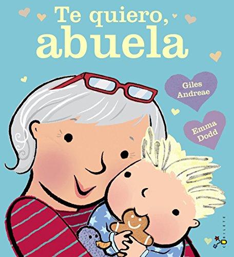 Te quiero, abuela (Castellano - A PARTIR DE 3 AÑOS - ÁLBUMES - Cubilete)