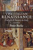 The Italian Renaissance Third Edition: Culture and Society in Italy