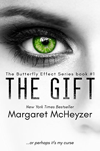 The Gift: The Butterfly Effect, Book 1. (The Butterfly Effect Series)