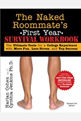 Naked Roommate's First Year Survival Workbook: The Ultimate Tools for a College Experience With More Fun, Less Stress and Top Success Capa comum