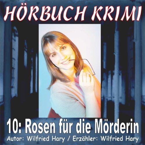Rosen für die Mörderin (Hörbuch Krimi 10) Titelbild