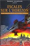 ESCALES SUR L'HORIZON. Seize grands récits de science-fiction