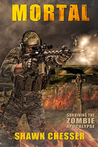 Mortal (Surviving the Zombie Apocalypse Book 6) (English Edition)