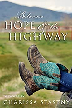 Between Hope & the Highway by [Charissa Stastny]
