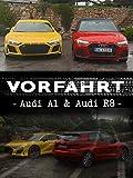 Vorfahrt: Audi A1 & Audi R8