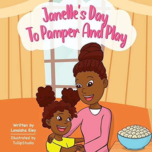 Janelle's Day To Pamper and Play