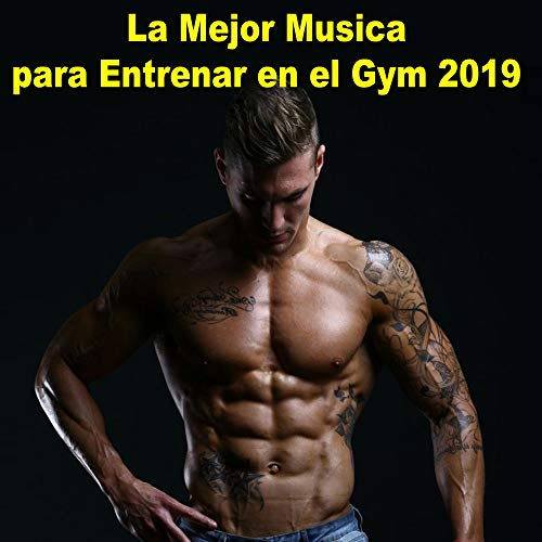La Mejor Musica para Entrenar en el Gym 2019