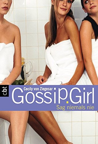 Gossip Girl 7 - Sag niemals nie (Die Gossip Girl-Serie, Band 7)