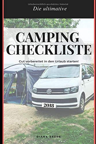 Die ultimative Camping Checkliste: Gut vorbereitet in den Urlaub starten!• Packliste • Inkl. Bonus Urlaub mit Baby und Hund • Wertvolle Tipps