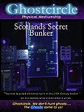Ghostcircle Physical Mediumship - Scotlands Secret Bunker