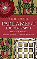 Parliament: The Biography (Volume II - Reform)