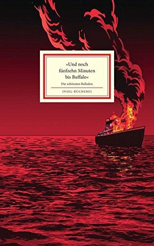 »Und noch fünfzehn Minuten bis Buffalo«: Deutsche Balladen: Die schönsten Balladen (Insel-Bücherei)
