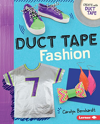 Duct Tape Fashion (Create with Duct Tape)
