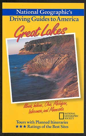 Great Lakes : Illinois, Indiana, Ohio, Michigan, Wisconsin, and Minnesota (National Geographic's Driving Guides to America)