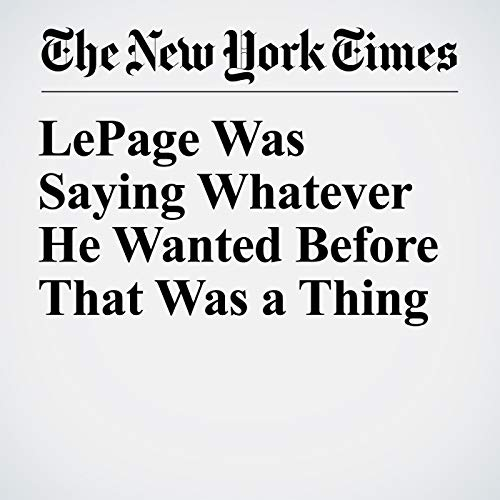LePage Was Saying Whatever He Wanted Before That Was a Thing copertina