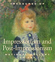 Treasures of Impressionism and Post-Impressionism: From the National Gallery of Art, Washington
