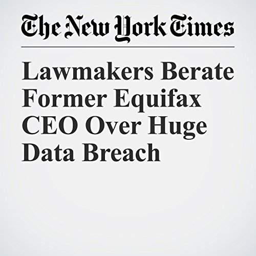 Lawmakers Berate Former Equifax CEO Over Huge Data Breach copertina