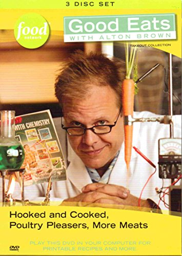 Good Eats with Alton Brown Volume 3: Hooked and Cooked, Poultry Pleasers, More Meats