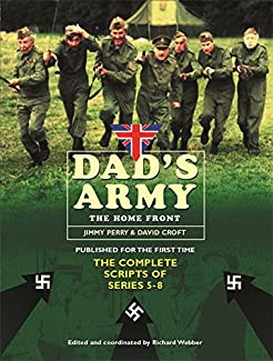 Dad's Army: The Home Front - The Complete Scripts Of Series 5-9