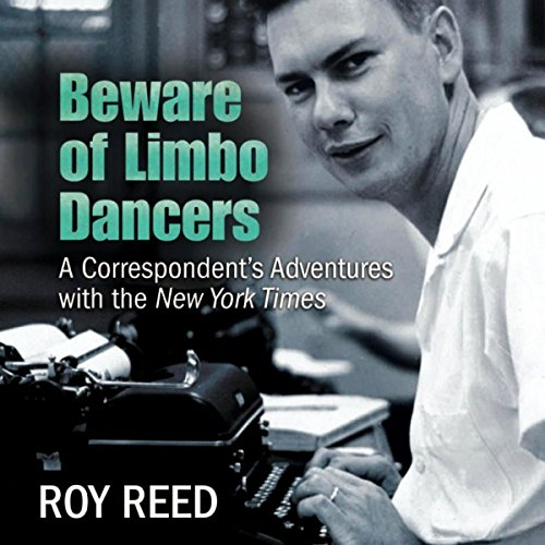 Beware of Limbo Dancers Audiobook By Roy Reed cover art