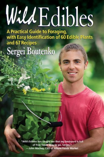 Wild Edibles: A Practical Guide to Foraging, with Easy Identification of 60 Edible Plants and 67 Recipes (English Edition)