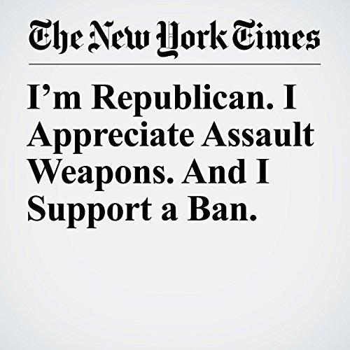 I'm Republican. I Appreciate Assault Weapons. And I Support a Ban. copertina