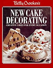Betty Crocker'S New Cake Decorating: Creative Cake S for Ever